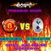 Prediksi Bola Manchester United vs Tottenham Hotspur 21 April